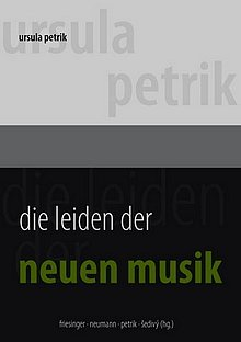 Ursula Petrik: Die Leiden der Neuen Musik