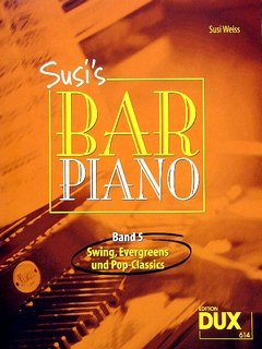 Susi's Bar-Piano - Band 5 - Swing, Evergreens und Pop-Classics (Dux-Verlag)