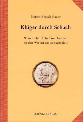 Marion Bönsch-Kauke: Klüger durch Schach - Wissenschaftliche Forschungen zu den Werten des Schachspiels
