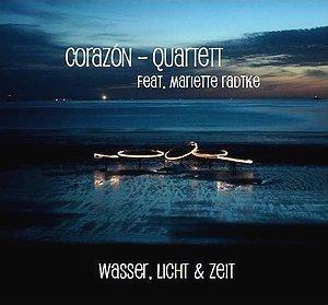 Corazon-Quartet - Wasser, Licht & Zeit - Feat, Mariette Radtke, Flux Records