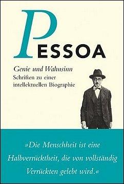 Pessoa - Genie und Wahnsinn - Schriften zu einer intellektuellen Biographie - Ammann Verlag