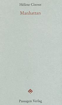 Hélène Cixous - Manhattan - Schreiben aus der Vorgeschichte - Passagen Verlag - Cover Glarean Magazin