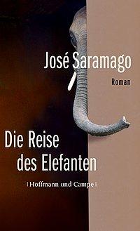 José Saramago: Die Reise des Elefanten - Roman - Hoffmann und Campe