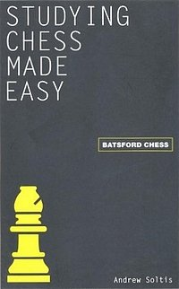 Andrew Soltis: Studying Chess Made Easy - Batsford Chess