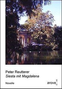 Peter Reutterer: Siesta mit Magdalena - Novelle - Arove-Verlag