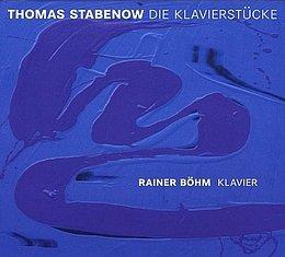 Thomas Stabenow: Die Klavierstücke - Rainer Böhm (Piano) - Bassic Sound