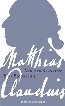 Annelen Kranfuss: Matthias Claudius - Eine Biographie - Hoffmann und Campe Verlag