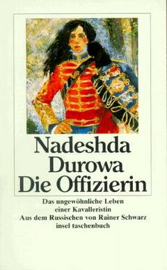 Nadeshda Durowa - Die Offizierin - Insel Taschenbuch Verlag