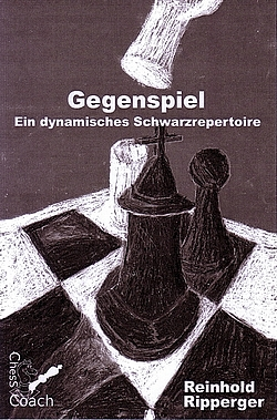 Reinhold Rippberger: Gegenspiel - Ein dynamisches Schwarzrepertoire