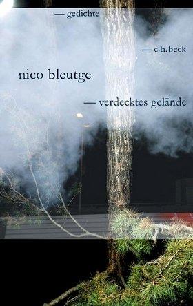 Nico Bleutge: Verdecktes Gelände - Gedichte - C. H. Beck Verlag