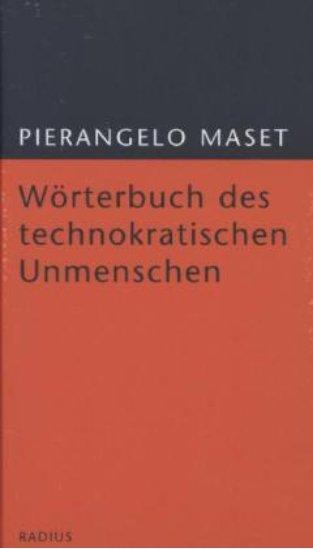 Pierangelo Maset - Wörterbuch des technokratischen Unmenschen