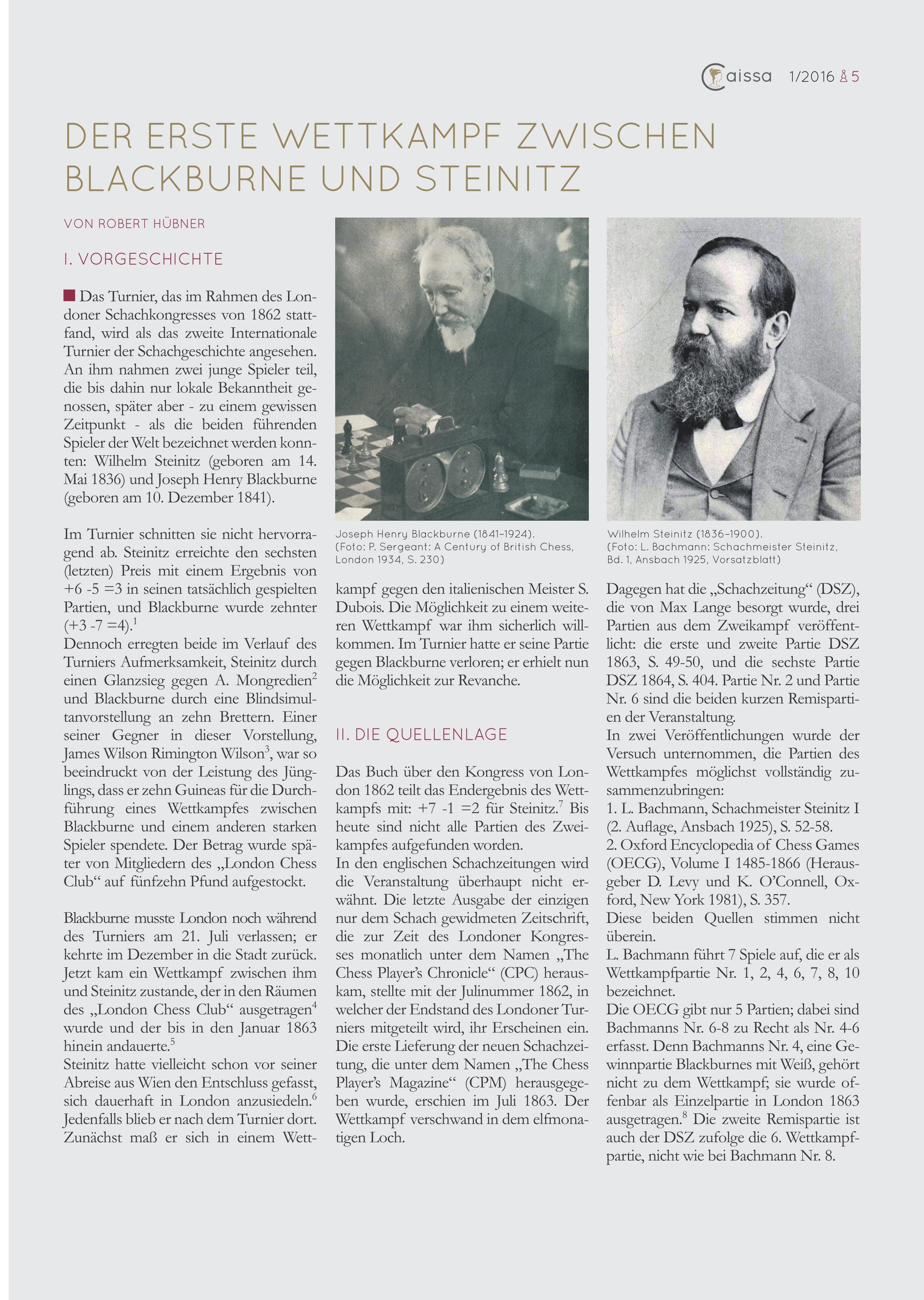 «Caissa»-Autor und Großmeister Robert Hübner arbeitete akribisch diverse Partien des legendären Matches Blackburne-Steinitz von 1822 auf und recherchierte erstmals verschollen geglaubte Notationen