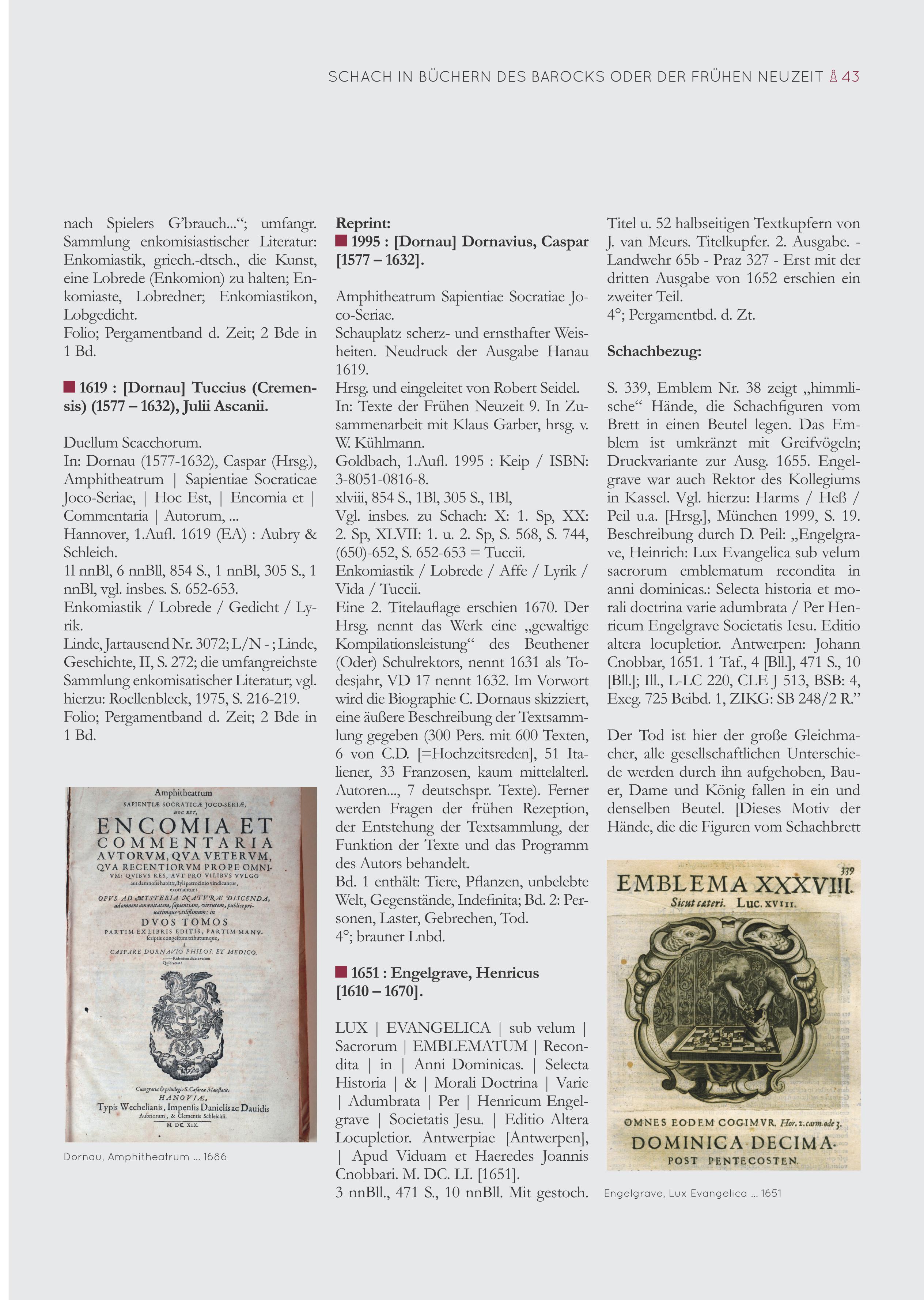 Schachhistoriker Siegfried Schönle fahndete umfangreich und wissenschaftlich exakt dokumentiert nach Spuren und Belegen zum Schachspiel in Drucken aus dem 17. Jahrhundert