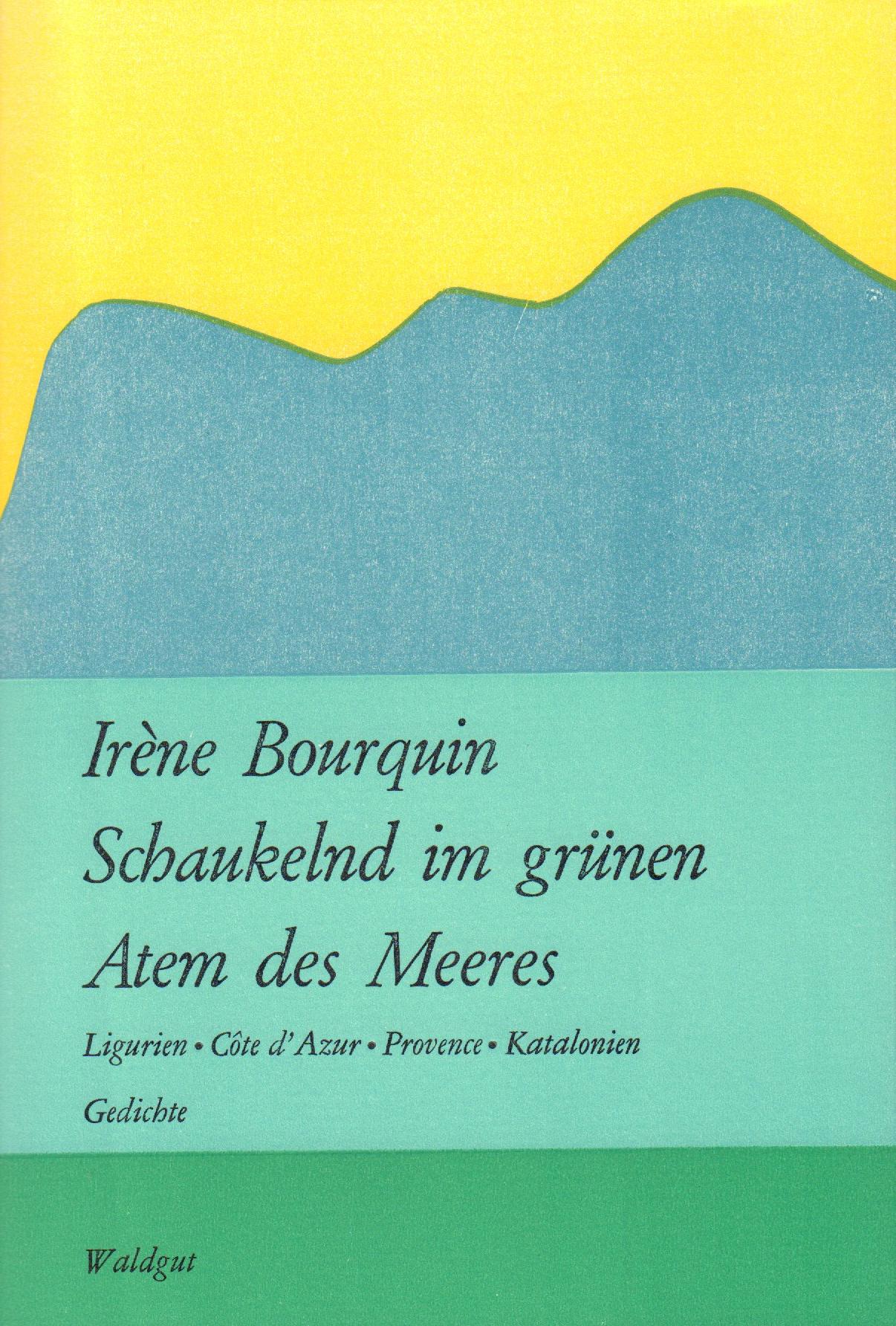 Irène Bourquin, Schaukelnd im grünen Atem des Meeres, Gedichte