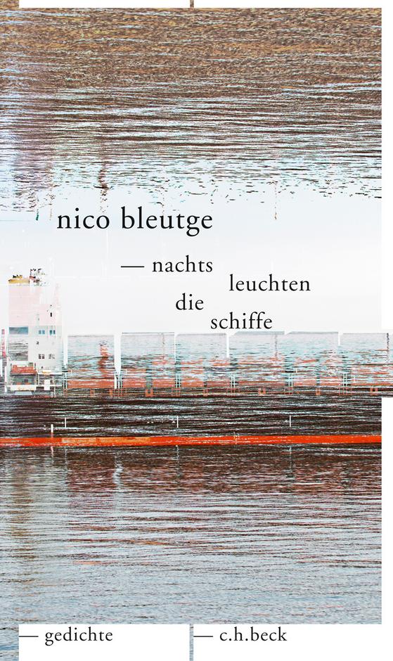 Nico Bleutge, Nachts leuchten die Schiffe, Gedichte