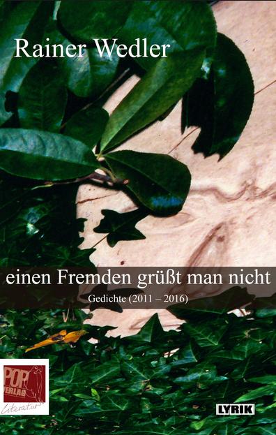 Rainer Wedler - Einen Fremden grüßt man nicht - Gedichte