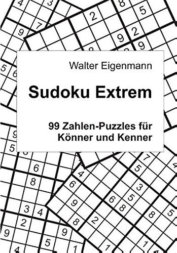 Walter Eigenmann: Sudoku Extrem - 99 Zahlen-Puzzles für Könner und Kenner - ISBN 978-3735779410