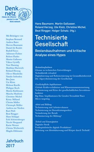 Jahrbuch Denknetz 2017: Technisierte Gesellschaft – Bestandsaufnahmen und kritische Analyse eines Hypes