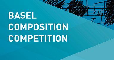 Basel Composition Competition - Kompositionswettbewerb 2018 - Ausschreibung Glarean Magazin