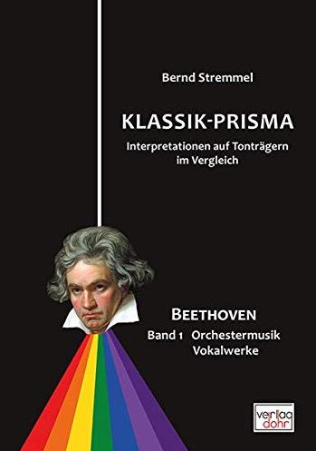 Bernd Stremmel - Beethoven-Interpretationen auf Tonträgern (Band 1) - Klassik Prisma - Glarean Magazin
