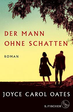 Joyce Carol Oates Der Mann ohne Schatten Roman-Literatur-Rezension Glarean Magazin